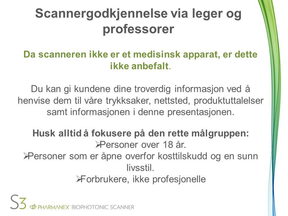 Scannergodkjennelse via leger og professorer Da scanneren ikke er et medisinsk apparat, er dette ikke anbefalt.