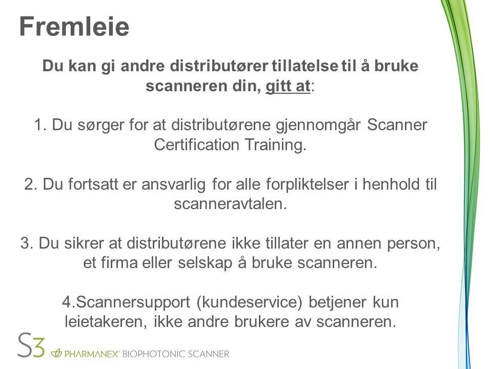 Fremleie Du kan gi andre distributører tillatelse til å bruke scanneren din, gitt at: 1.
