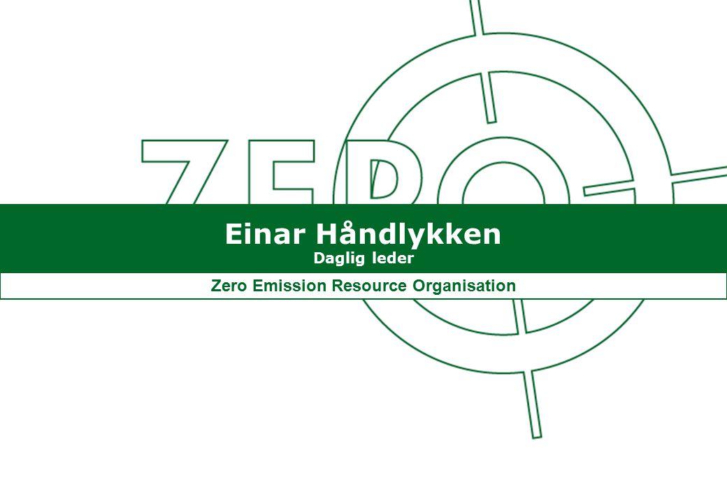 Einar Håndlykken Daglig leder Zero Emission Resource Organisation