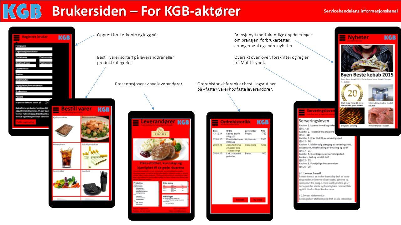 Servicehandelens informasjonskanal Brukersiden – For KGB-aktører Opprett brukerkonto og logg på Bestill varer sortert på leverandører eller produktkat