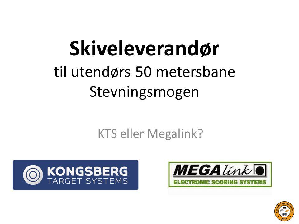 Skiveleverandør til utendørs 50 metersbane Stevningsmogen KTS eller Megalink?