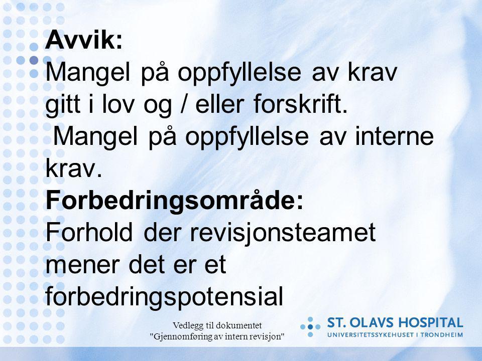Vedlegg til dokumentet Gjennomføring av intern revisjon Avvik: Mangel på oppfyllelse av krav gitt i lov og / eller forskrift.