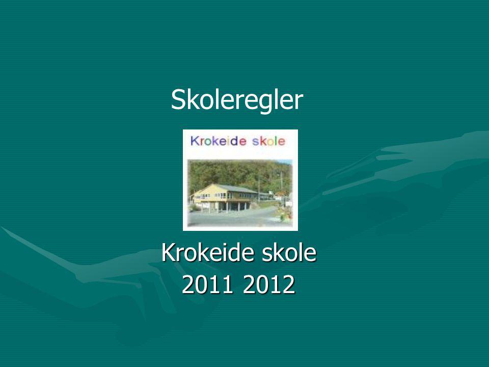 Krokeide skole 2011 2012 Skoleregler