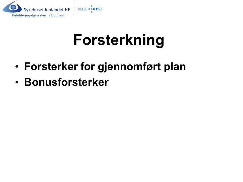 Habiliteringstjenesten i Oppland Forsterkning Forsterker for gjennomført plan Bonusforsterker