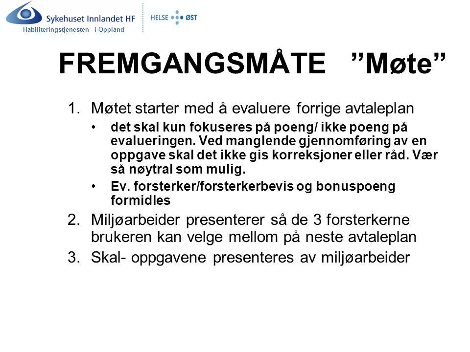 """Habiliteringstjenesten i Oppland FREMGANGSMÅTE """"Møte"""" 1.Møtet starter med å evaluere forrige avtaleplan det skal kun fokuseres på poeng/ ikke poeng på"""