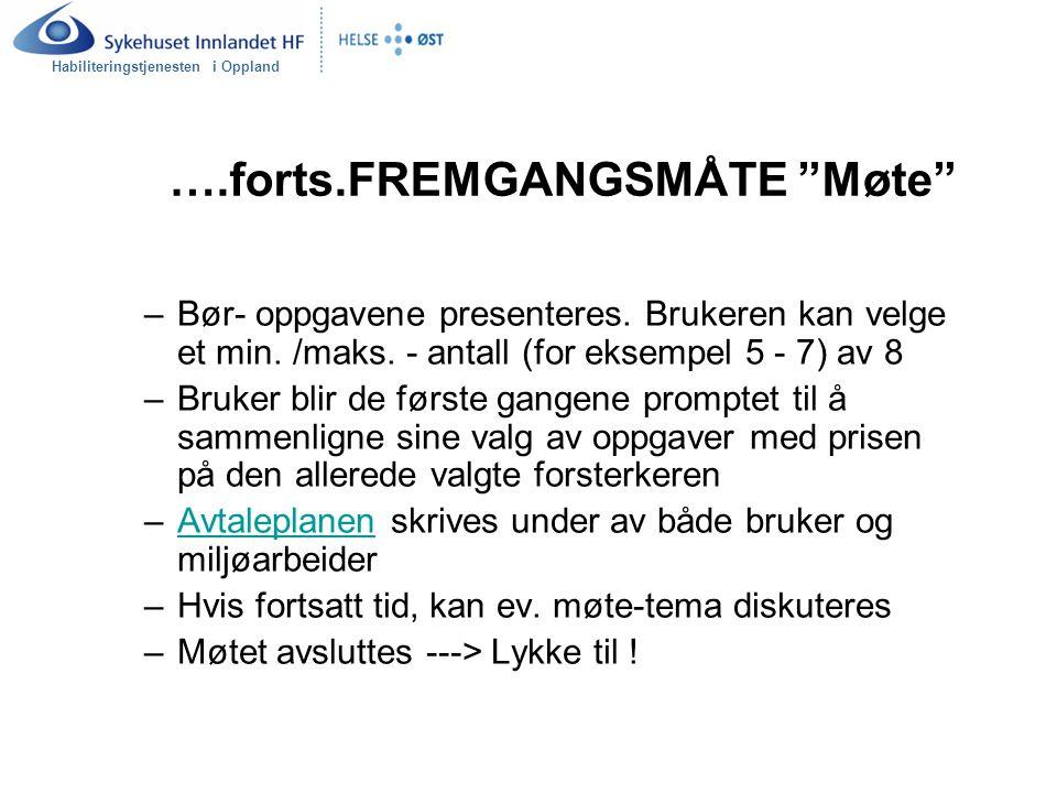 """Habiliteringstjenesten i Oppland ….forts.FREMGANGSMÅTE """"Møte"""" –Bør- oppgavene presenteres. Brukeren kan velge et min. /maks. - antall (for eksempel 5"""