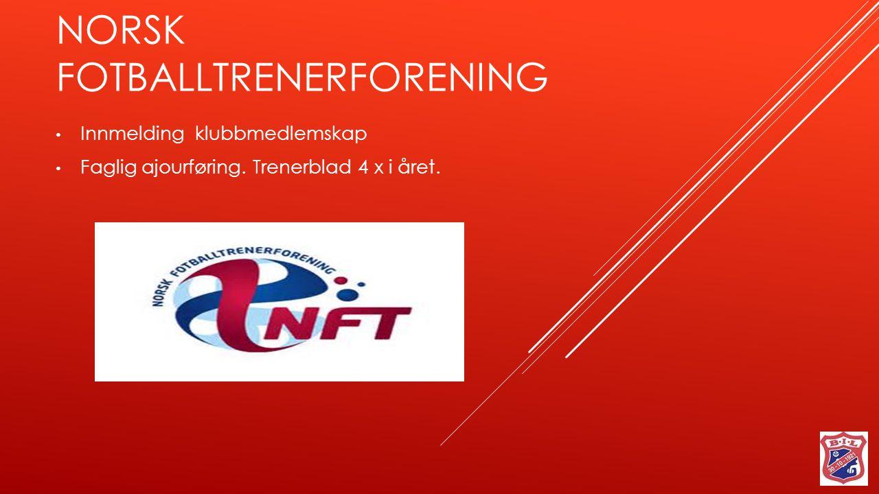 NORSK FOTBALLTRENERFORENING Innmelding klubbmedlemskap Faglig ajourføring. Trenerblad 4 x i året.