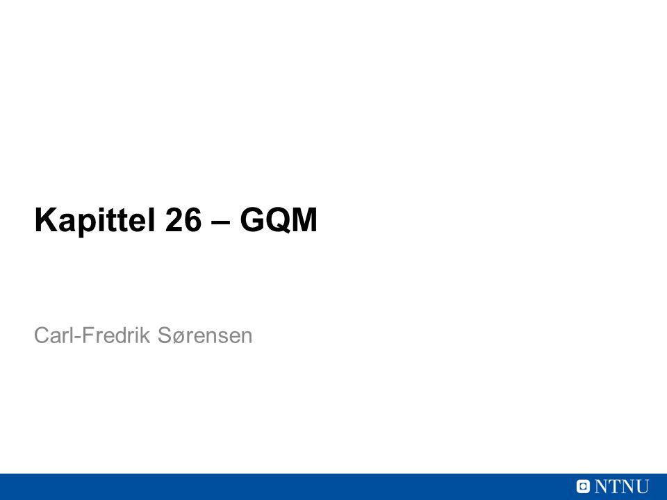 Kapittel 26 – GQM Carl-Fredrik Sørensen