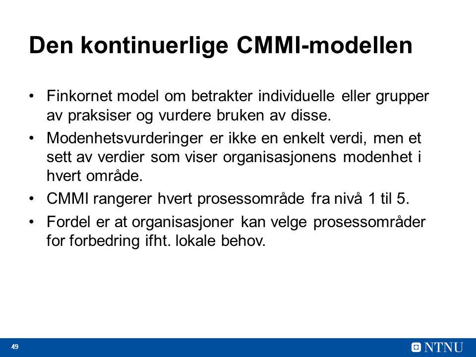 49 Den kontinuerlige CMMI-modellen Finkornet model om betrakter individuelle eller grupper av praksiser og vurdere bruken av disse. Modenhetsvurdering