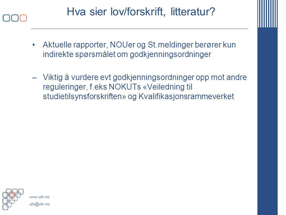 www.uhr.no uhr@uhr.no Hva sier lov/forskrift, litteratur.
