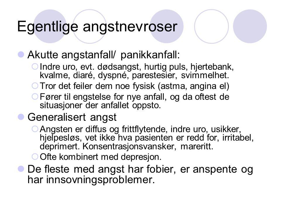 Egentlige angstnevroser Akutte angstanfall/ panikkanfall:  Indre uro, evt. dødsangst, hurtig puls, hjertebank, kvalme, diaré, dyspné, parestesier, sv