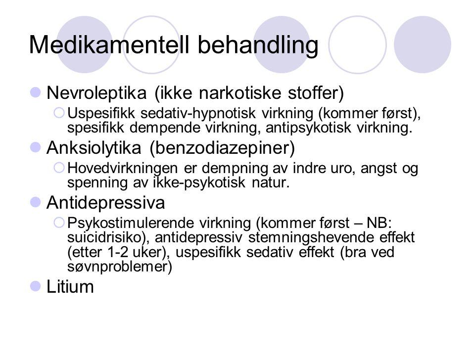 Medikamentell behandling Nevroleptika (ikke narkotiske stoffer)  Uspesifikk sedativ-hypnotisk virkning (kommer først), spesifikk dempende virkning, a