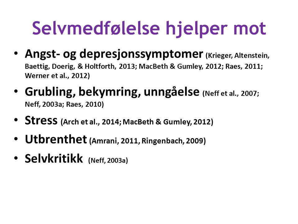 Selvmedfølelse hjelper for Velvære (Hall, Row, Wuensch, & Godley, 2013; Neely, Schallert, Mohammed, Roberts, & Chen, 2009; Neff, 2011; Wei, Liao, Ku, & Shaffer, 2011) Lykke, optimisme og positive følelser (Neff et al., 2007; Neff & Vonk, 2009) Stabil følelse av verdi (Neff & Vonk, 2009) Positive mestringsstrategier (Allen & Leary, 2010) Trygg tilknytning og lavere grad av tilknytningsangst (Wei, Liao, Ku, & Shaffer, 2011, Neff & McGehee, 2010) Kreativitet (Zabelina & Robinson, 2010) Positiv helseatferd (Kelly, Zuroff, Foa, & Gilbert, 2010, Terry & Leary, 2011)