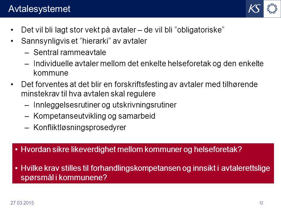 """27.03.2015 12 Avtalesystemet Det vil bli lagt stor vekt på avtaler – de vil bli """"obligatoriske"""" Sannsynligvis et """"hierarki"""" av avtaler –Sentral rammea"""