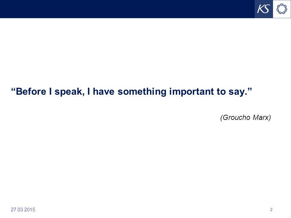 """27.03.2015 2 """"Before I speak, I have something important to say."""" (Groucho Marx)"""