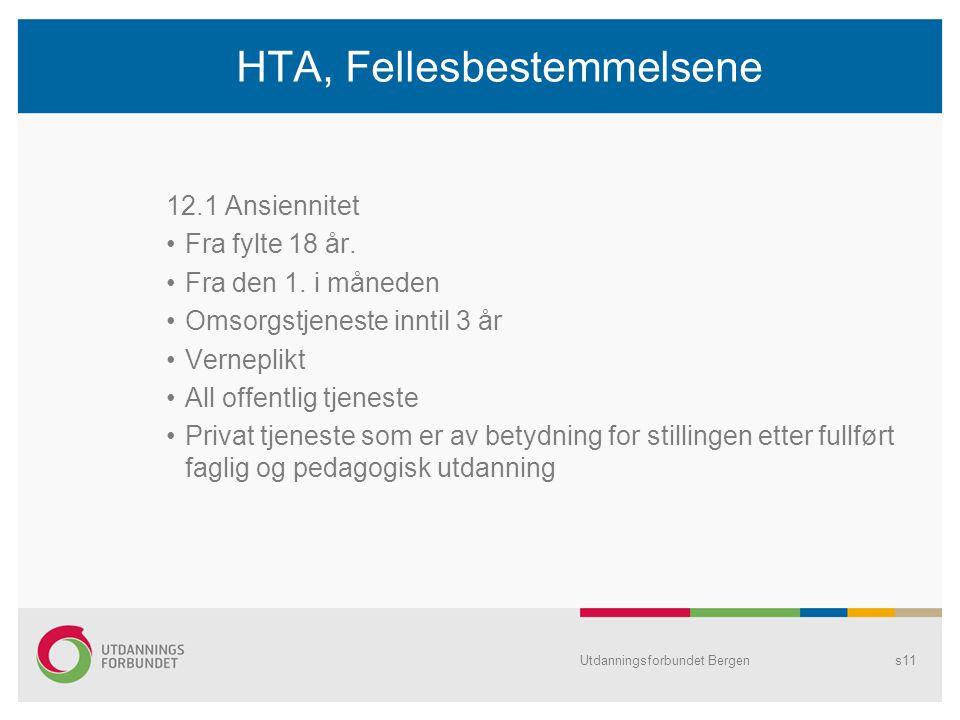 HTA, Fellesbestemmelsene 12.1 Ansiennitet Fra fylte 18 år.