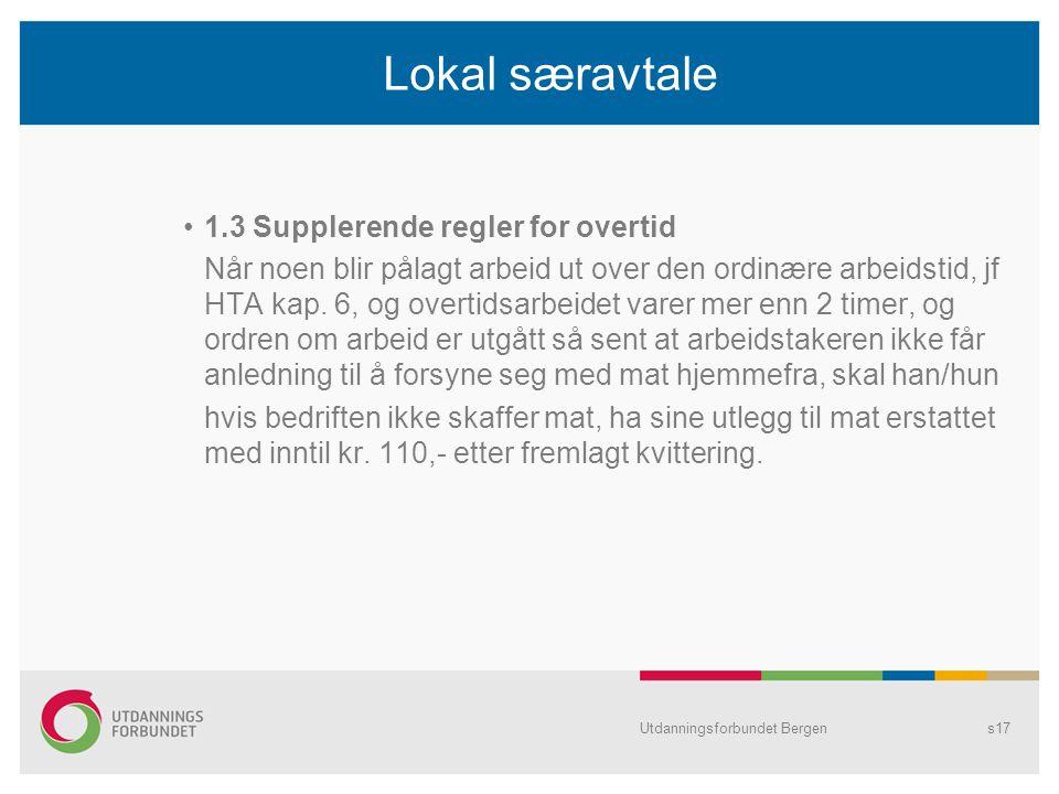 Lokal særavtale 1.3 Supplerende regler for overtid Når noen blir pålagt arbeid ut over den ordinære arbeidstid, jf HTA kap.