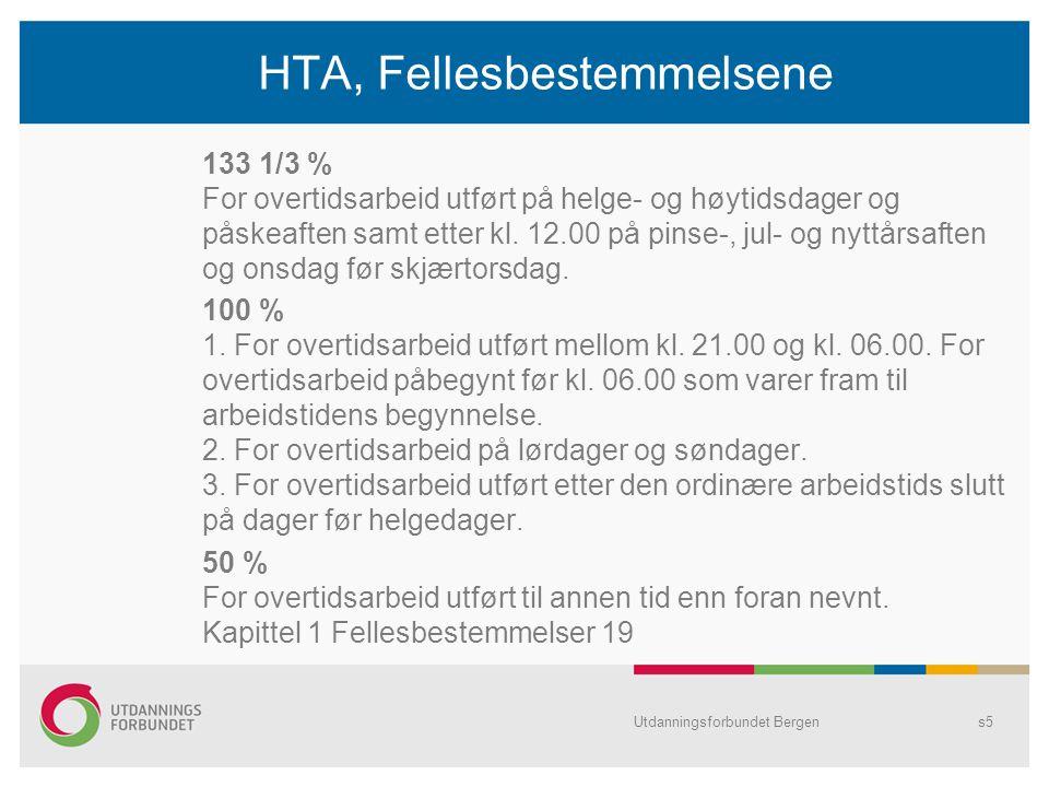 Utdanningsforbundet Bergens5 HTA, Fellesbestemmelsene 133 1/3 % For overtidsarbeid utført på helge- og høytidsdager og påskeaften samt etter kl.