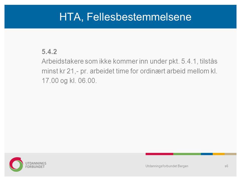 Utdanningsforbundet Bergens6 HTA, Fellesbestemmelsene 5.4.2 Arbeidstakere som ikke kommer inn under pkt.