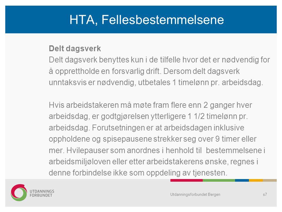 Utdanningsforbundet Bergens7 HTA, Fellesbestemmelsene Delt dagsverk Delt dagsverk benyttes kun i de tilfelle hvor det er nødvendig for å opprettholde en forsvarlig drift.