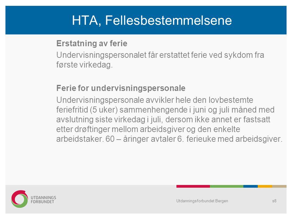 Utdanningsforbundet Bergens8 HTA, Fellesbestemmelsene Erstatning av ferie Undervisningspersonalet får erstattet ferie ved sykdom fra første virkedag.