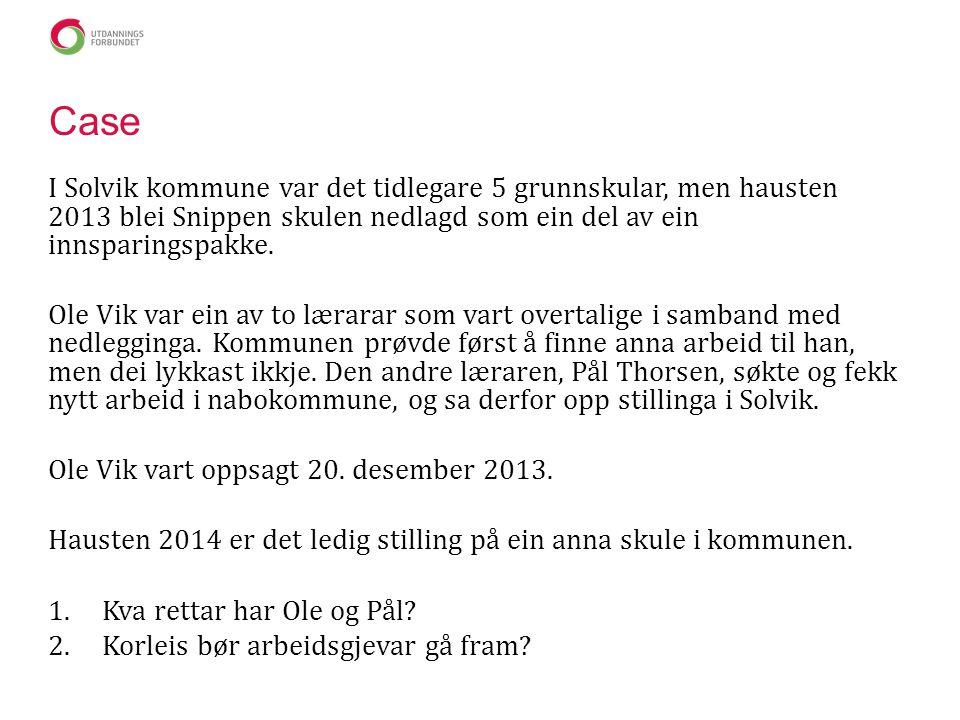 Case I Solvik kommune var det tidlegare 5 grunnskular, men hausten 2013 blei Snippen skulen nedlagd som ein del av ein innsparingspakke. Ole Vik var e