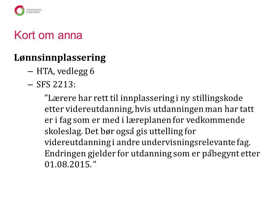 """Kort om anna Lønnsinnplassering – HTA, vedlegg 6 – SFS 2213: """"Lærere har rett til innplassering i ny stillingskode etter videreutdanning, hvis utdanni"""
