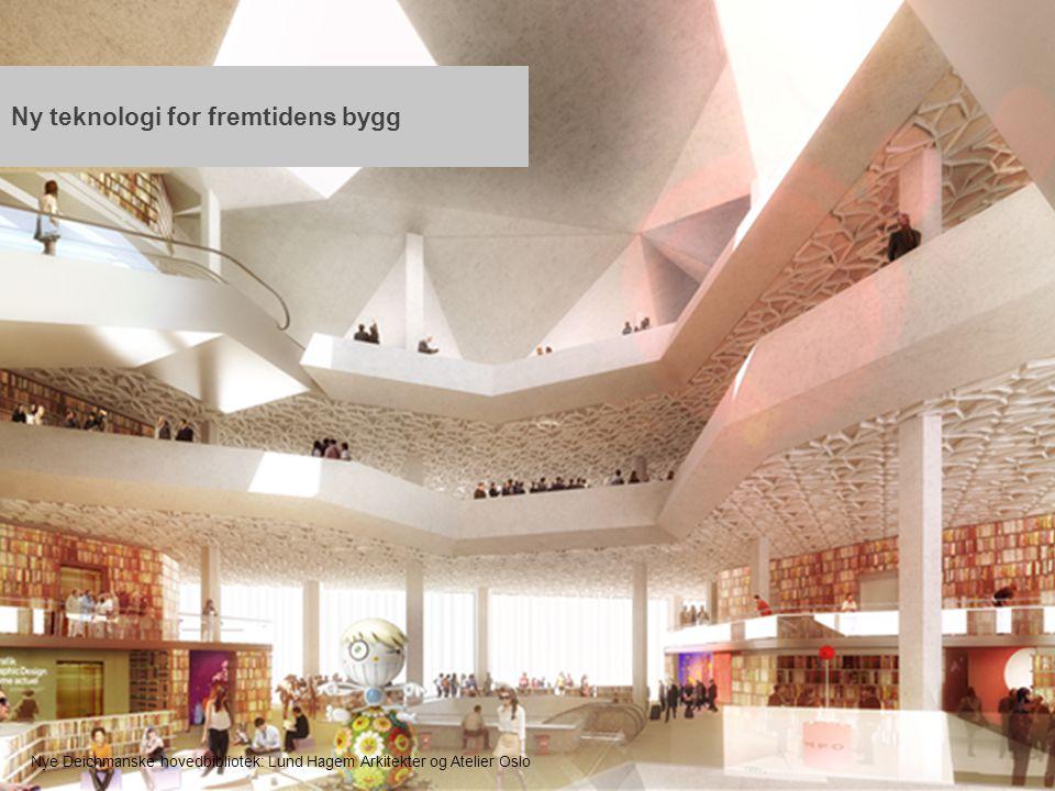 15 Nye Deichmanske hovedbibliotek: Lund Hagem Arkitekter og Atelier Oslo Ny teknologi for fremtidens bygg