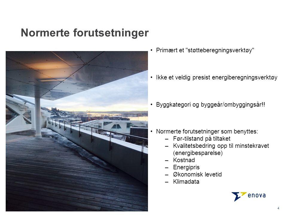Normerte forutsetninger Primært et støtteberegningsverktøy Ikke et veldig presist energiberegningsverktøy Byggkategori og byggeår/ombyggingsår!.