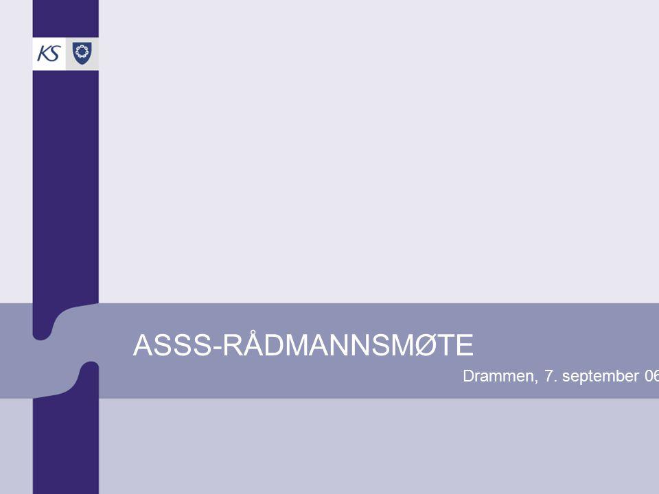 ASSS-RÅDMANNSMØTE Drammen, 7. september 06