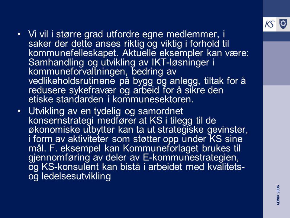 ADMK 2006 Vi vil i større grad utfordre egne medlemmer, i saker der dette anses riktig og viktig i forhold til kommunefelleskapet.