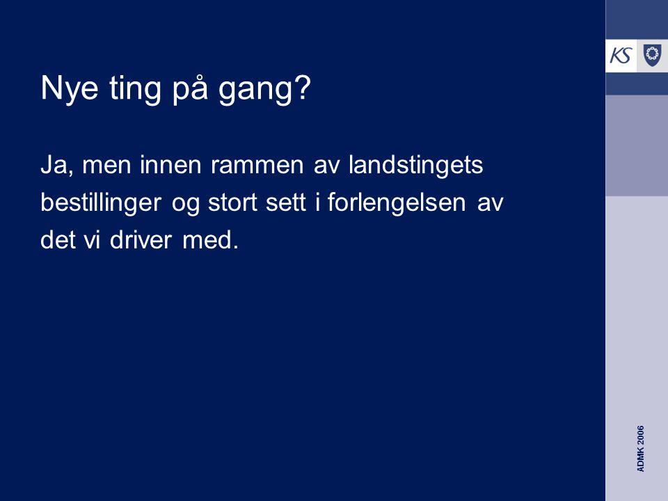 ADMK 2006 Nye ting på gang.