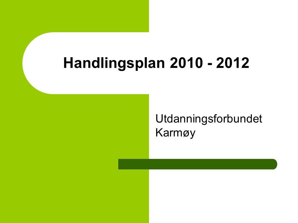 Handlingsplan 2010 - 2012 Utdanningsforbundet Karmøy