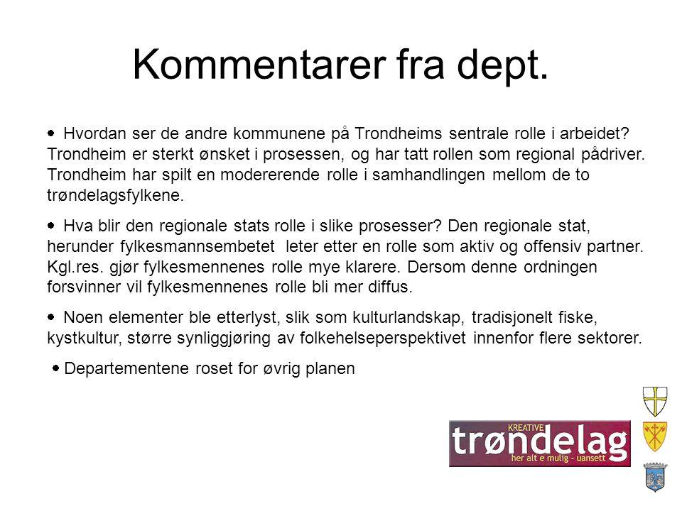 Kommentarer fra dept.  Hvordan ser de andre kommunene på Trondheims sentrale rolle i arbeidet.