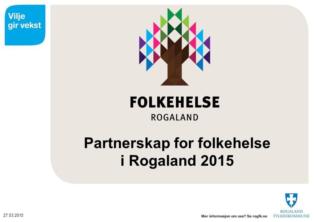 27.03.2015 Partnerskap for folkehelse i Rogaland 2015