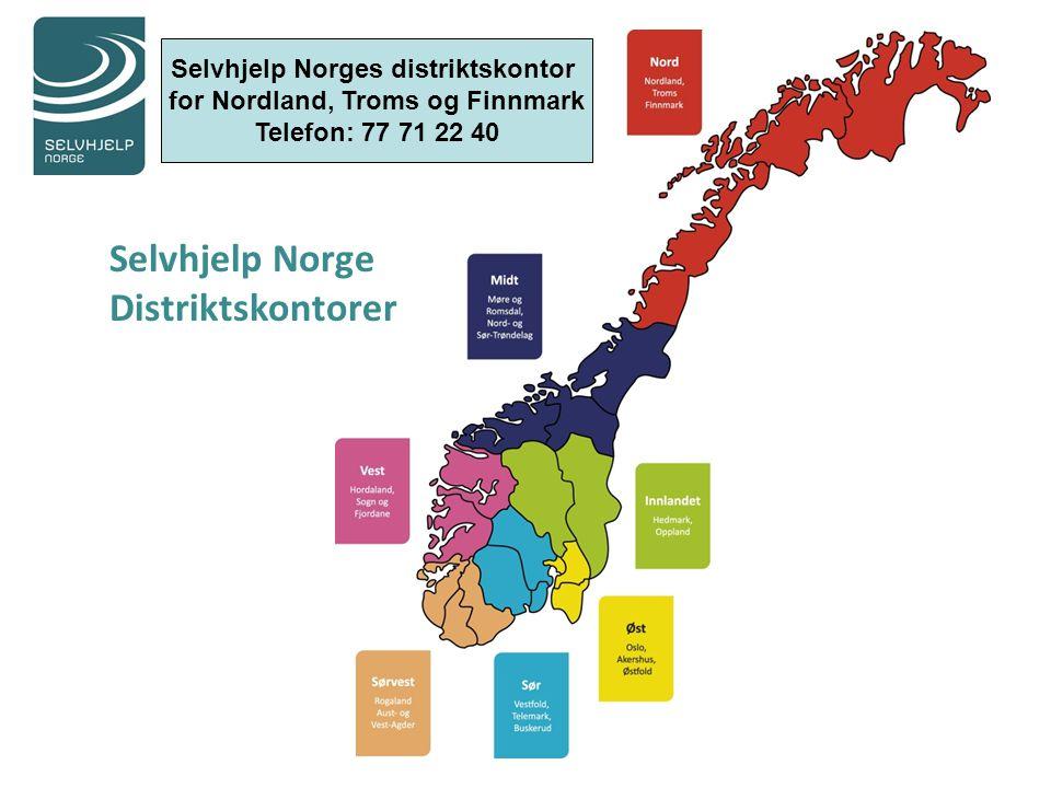 Selvhjelp Norge Distriktskontorer Selvhjelp Norges distriktskontor for Nordland, Troms og Finnmark Telefon: 77 71 22 40