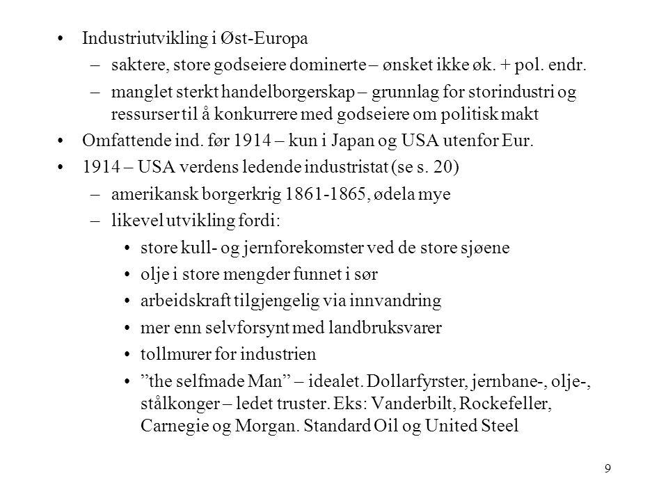 9 Industriutvikling i Øst-Europa –saktere, store godseiere dominerte – ønsket ikke øk.