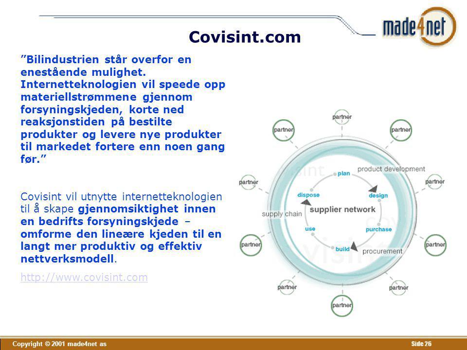 """Copyright © 2001 made4net as Side 26 Covisint.com """"Bilindustrien står overfor en enestående mulighet. Internetteknologien vil speede opp materiellstrø"""