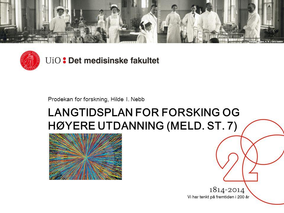 Fotograf: Wilse, A. B. / Oslo byarkiv LANGTIDSPLAN FOR FORSKING OG HØYERE UTDANNING (MELD. ST. 7) Prodekan for forskning, Hilde I. Nebb