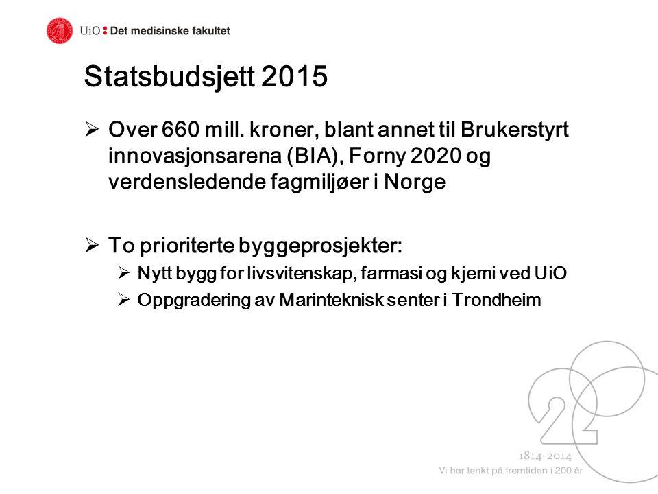 Statsbudsjett 2015  Over 660 mill. kroner, blant annet til Brukerstyrt innovasjonsarena (BIA), Forny 2020 og verdensledende fagmiljøer i Norge  To p