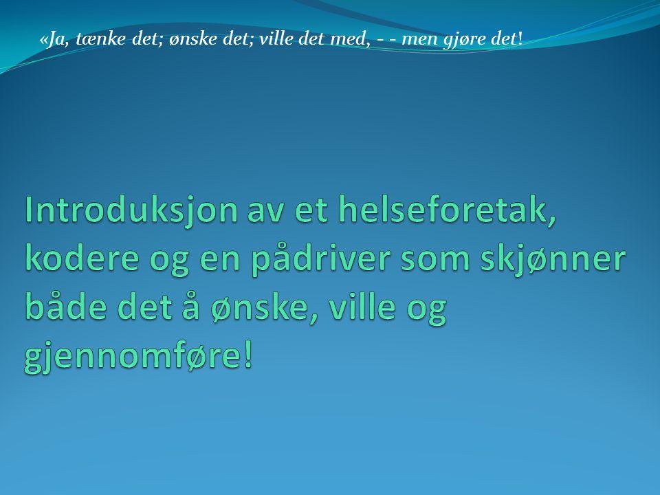 Omlegging av kodepraksis steg for steg – Sykehuset Telemark viser veg!