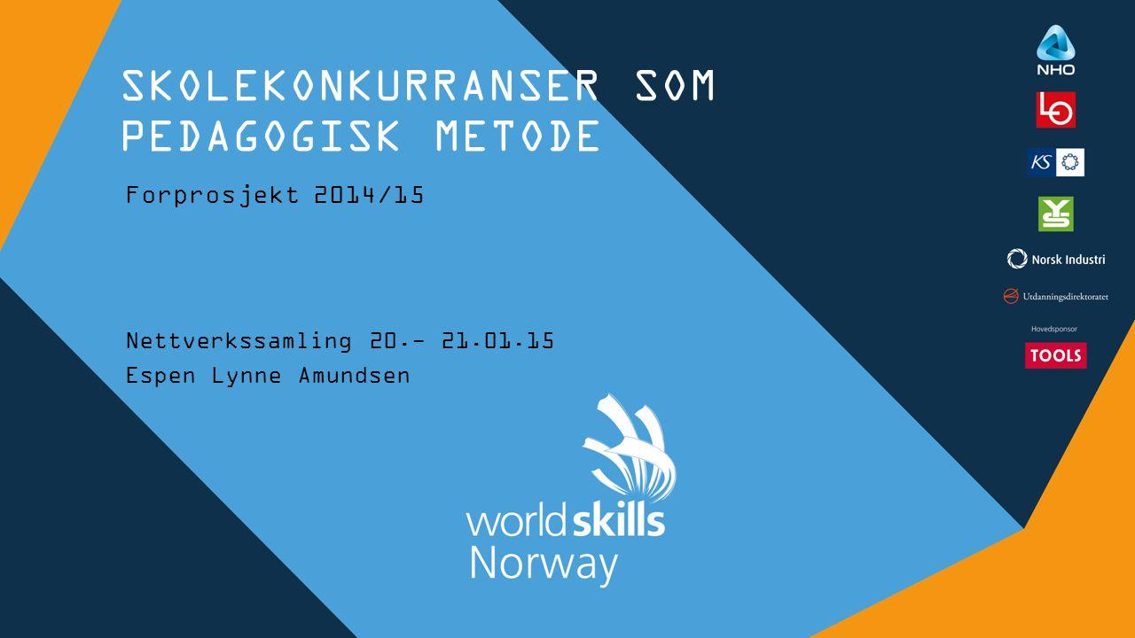 SKOLEKONKURRANSER SOM PEDAGOGISK METODE Forprosjekt 2014/15 Nettverkssamling 20.- 21.01.15 Espen Lynne Amundsen