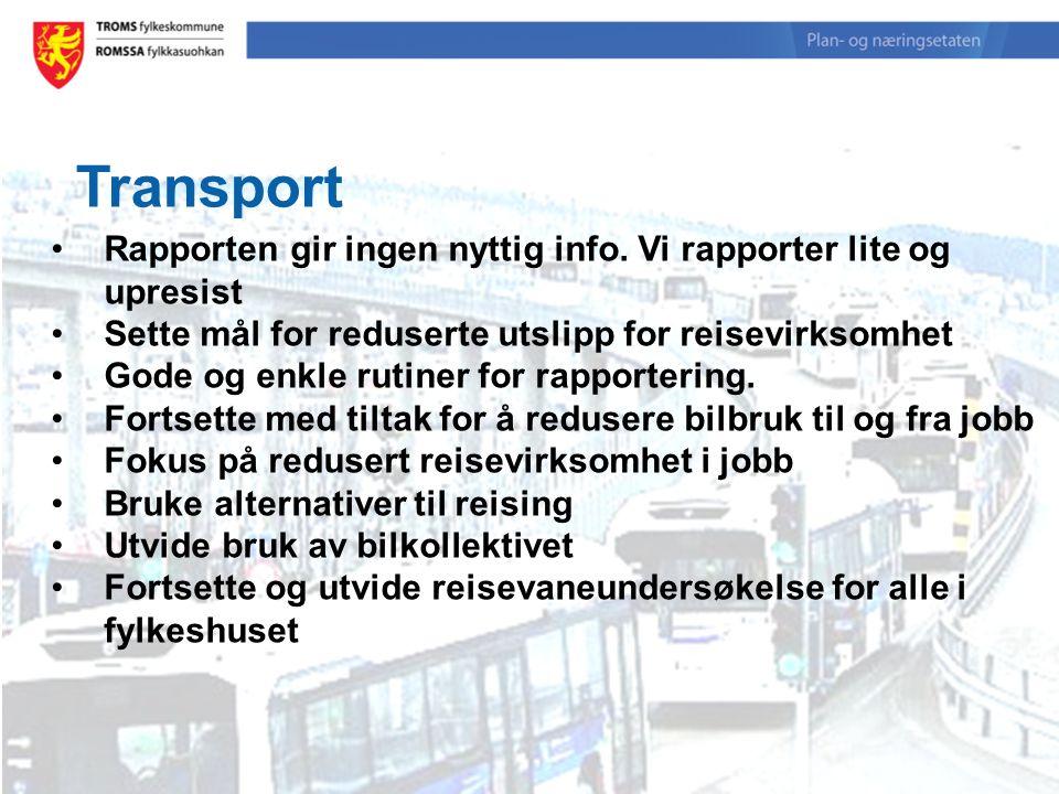 Transport Rapporten gir ingen nyttig info. Vi rapporter lite og upresist Sette mål for reduserte utslipp for reisevirksomhet Gode og enkle rutiner for