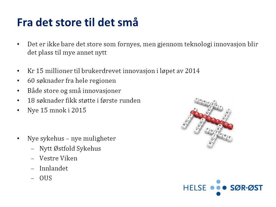 Fra det store til det små Det er ikke bare det store som fornyes, men gjennom teknologi innovasjon blir det plass til mye annet nytt Kr 15 millioner t