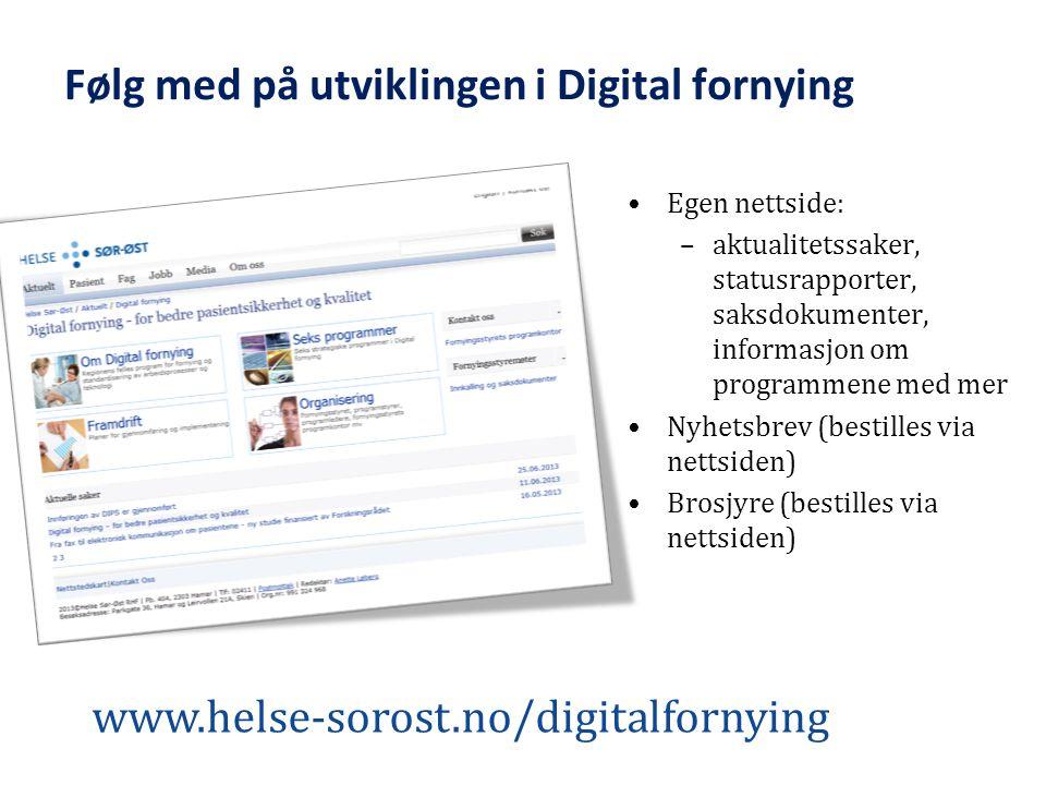 Følg med på utviklingen i Digital fornying Egen nettside: –aktualitetssaker, statusrapporter, saksdokumenter, informasjon om programmene med mer Nyhet