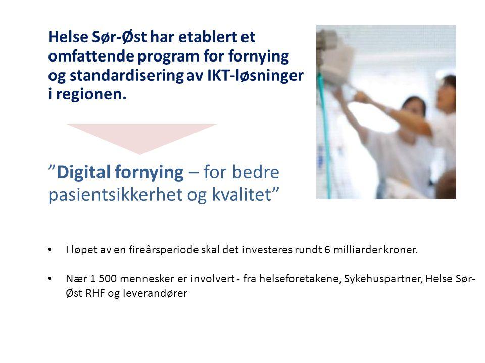 Klinisk dokumentasjon Digital fornying består i hovedsak av seks strategiske programmer Laboratoriedata Radiologi Digital samhandling Infrastrukturmodernisering Virksomhetsstyring