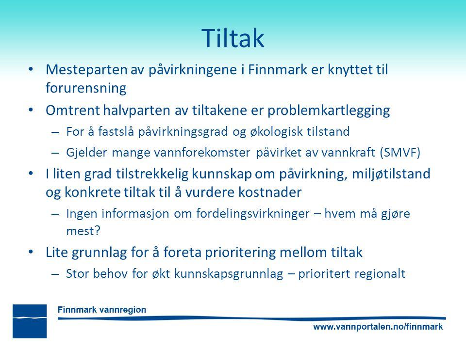 Tiltak Mesteparten av påvirkningene i Finnmark er knyttet til forurensning Omtrent halvparten av tiltakene er problemkartlegging – For å fastslå påvir
