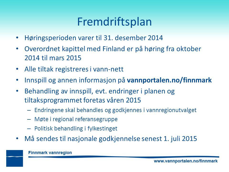 Fremdriftsplan Høringsperioden varer til 31. desember 2014 Overordnet kapittel med Finland er på høring fra oktober 2014 til mars 2015 Alle tiltak reg