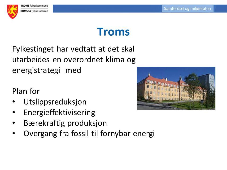 Troms Erstatter fortsatt gjeldende klimastrategi fra 2007 Hva har skjedd fra 1990.
