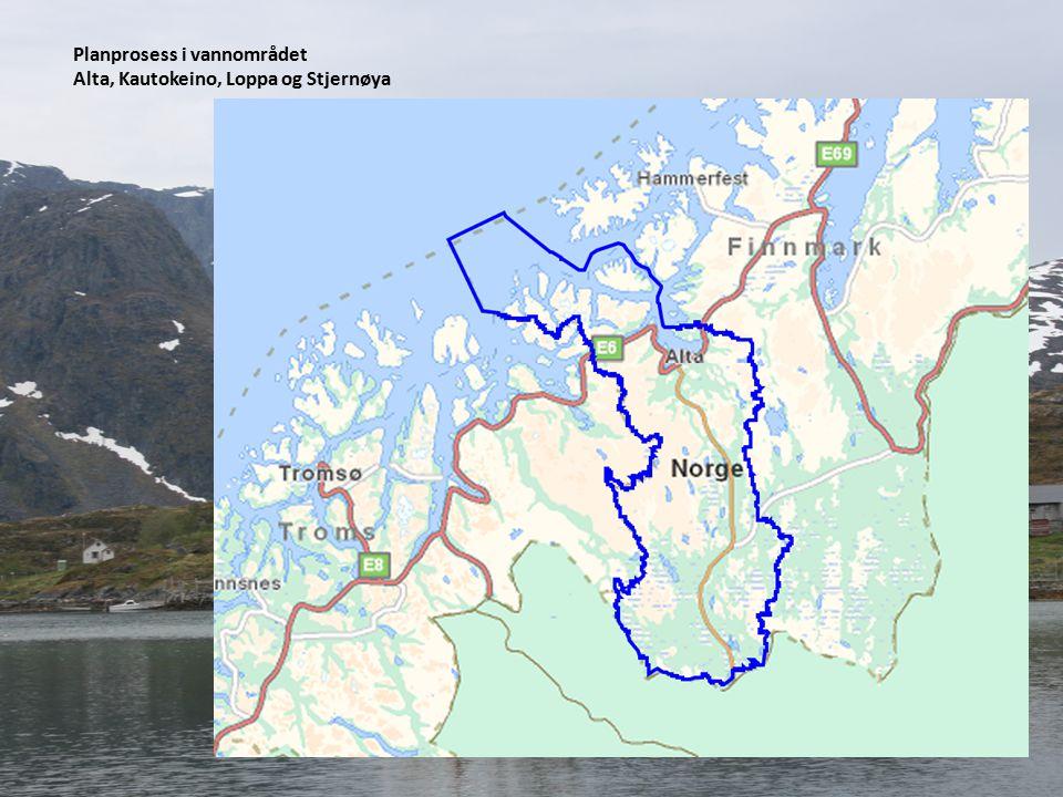 Planprosess i vannområdet Alta, Kautokeino, Loppa og Stjernøya Bjørnar Strøm-Hågensen prosjektleder